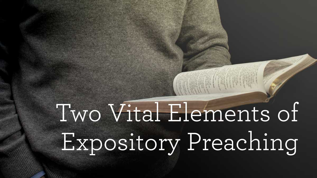 Two Vital Roles of Expository Preaching