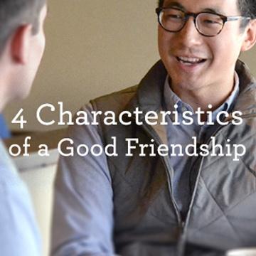 4CharacteristicsBiblicalFriendship