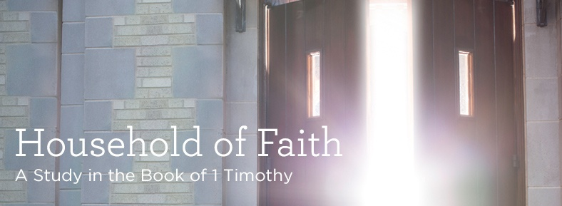 Household of Faith on 1 Timothy