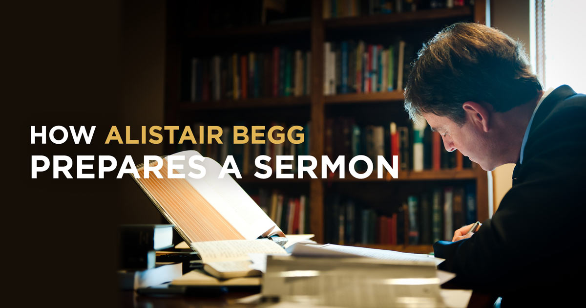 thumbnail image for How Alistair Begg Prepares a Sermon