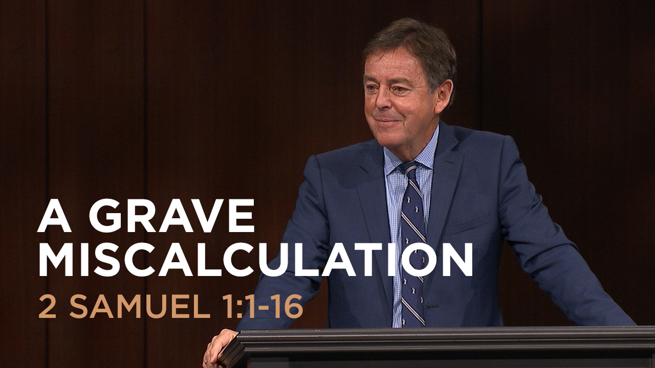 "thumbnail image for Video: ""A Grave Miscalculation"" by Alistair Begg"