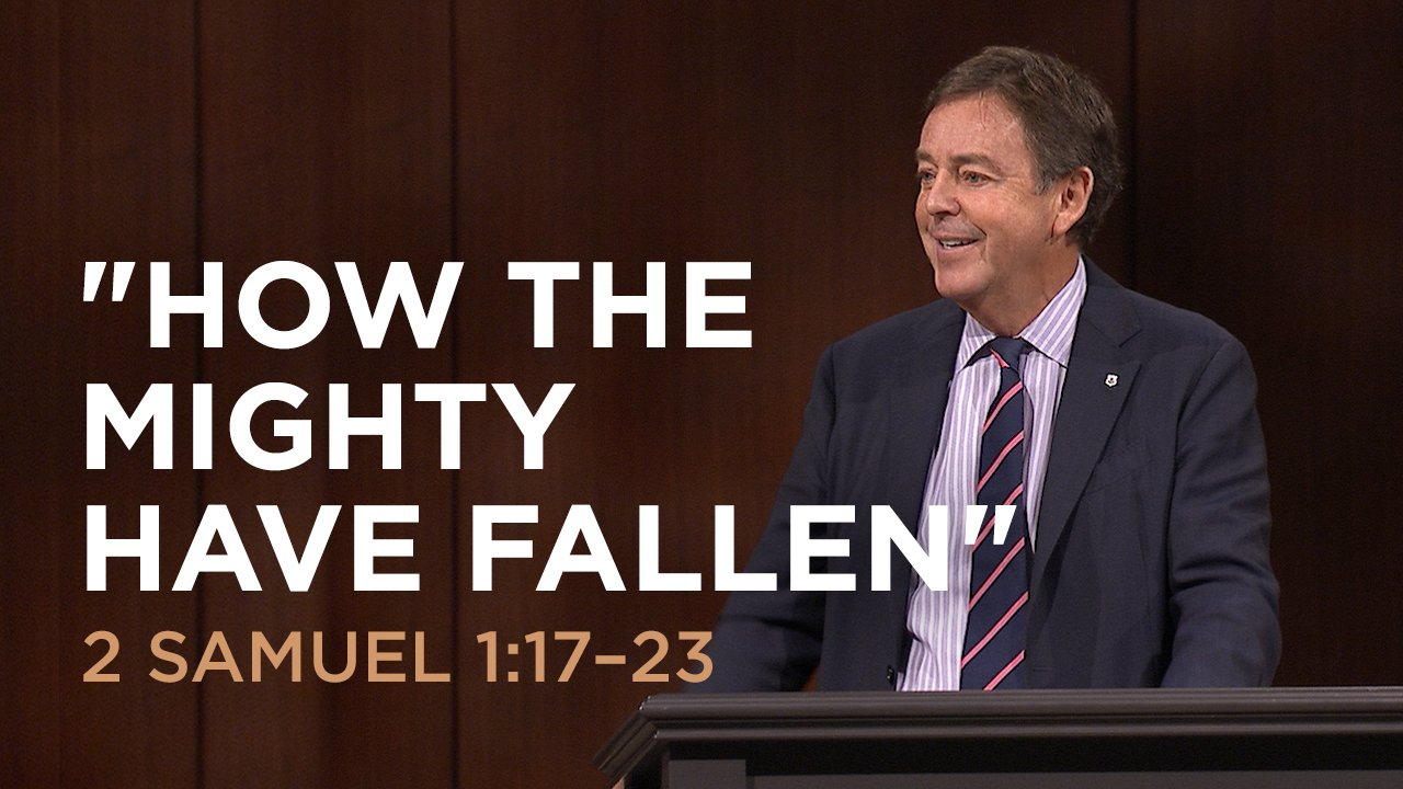 "thumbnail image for Video: ""How the Mighty Have Fallen"" by Alistair Begg"