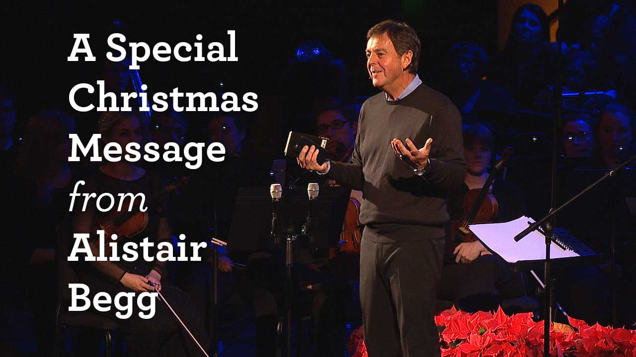 thumbnail image for A Special Christmas Message from Alistair Begg