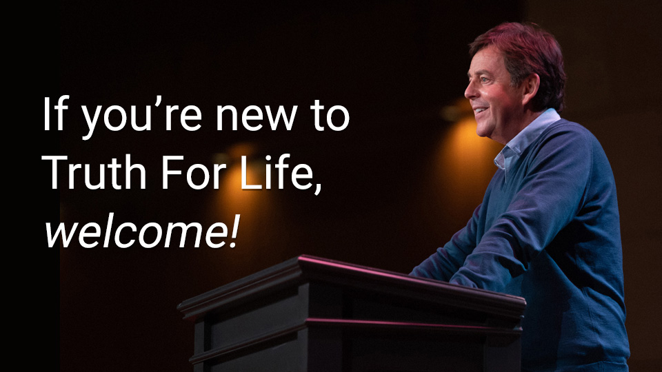 thumbnail image for Welcome to Truth For Life!
