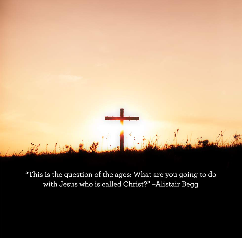 thumbnail image for Question of the Ages: What are you going to do with Jesus who is called Christ?