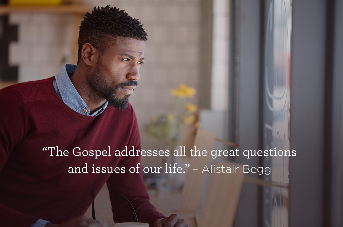 thumbnail image for The Gospel Addresses All the Great Questions and Issues of Your Life