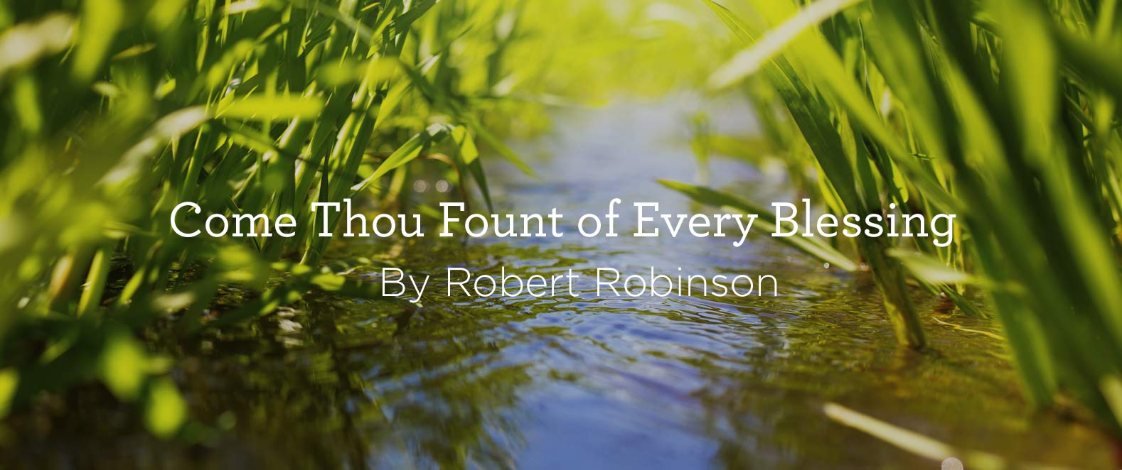 Come-Thou-Fount_HymnBlogPost