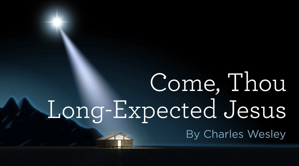 "thumbnail image for Hymn: ""Come, Thou Long-Expected Jesus"" by Charles Wesley"