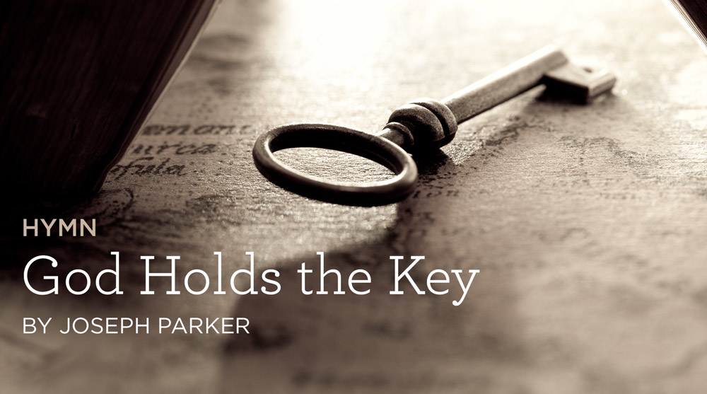 "thumbnail image for Hymn: ""God Holds the Key"" by Joseph Parker"