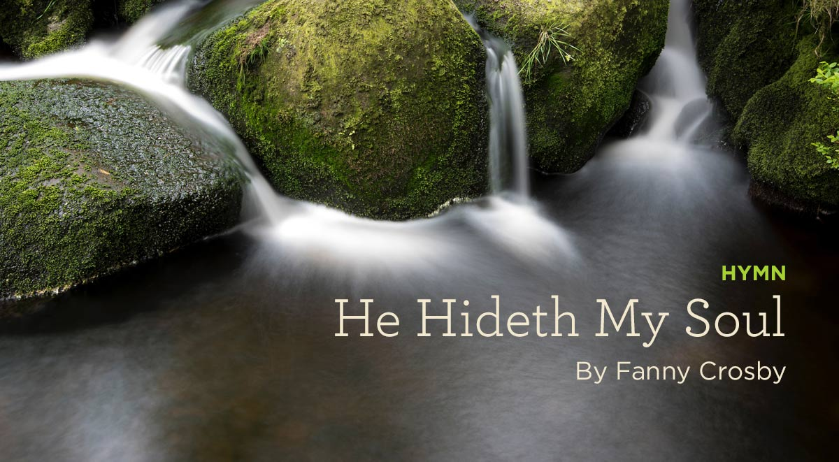 "thumbnail image for Hymn: ""He Hideth My Soul"" by Fanny Crosby"