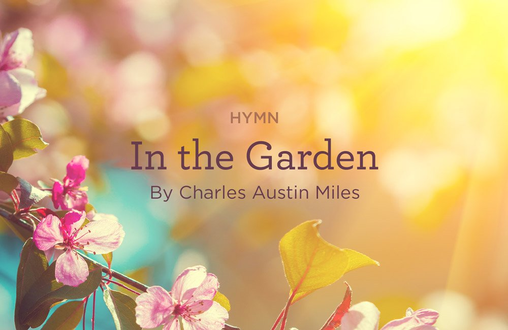 """thumbnail image for Hymn: """"In the Garden"""" by Charles Austin Miles"""