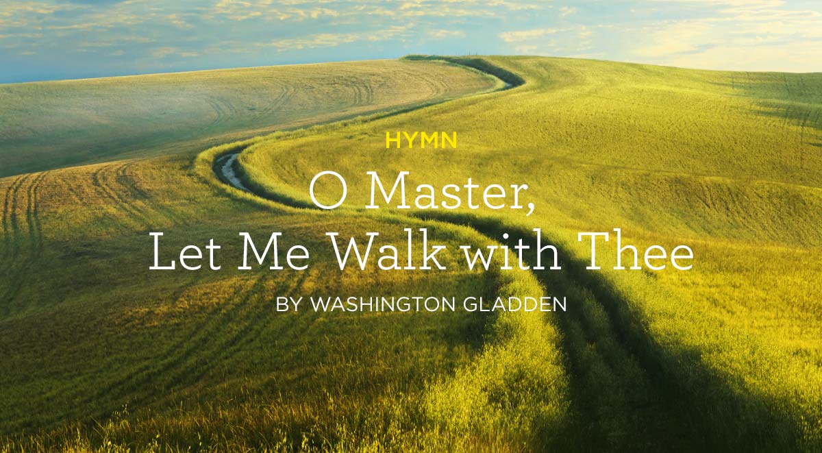 "thumbnail image for Hymn: ""O Master, Let Me Walk with Thee"" by Washington Gladden"