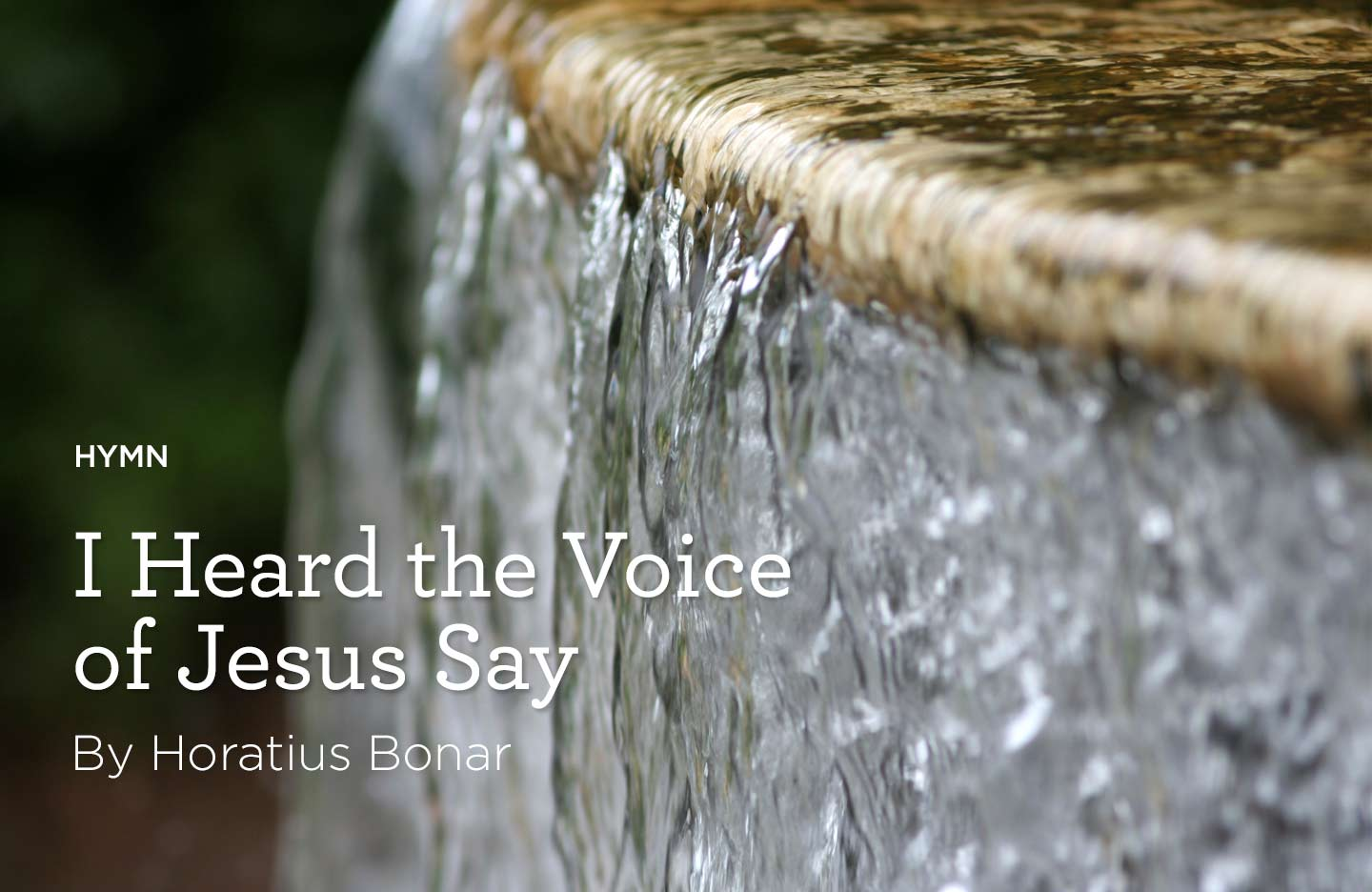 "thumbnail image for Hymn: ""I Heard the Voice of Jesus Say"" by Horatius Bonar"