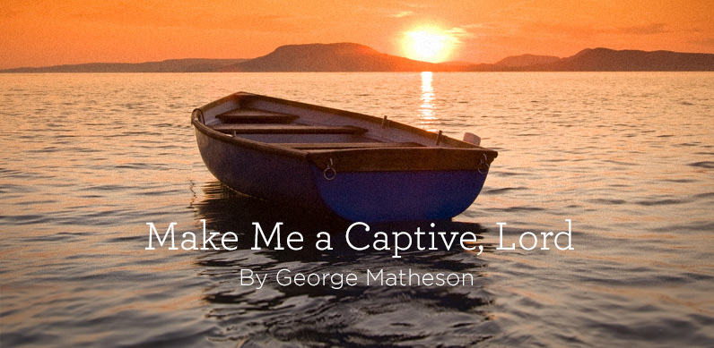 Hymn Make Me a Captive Lord