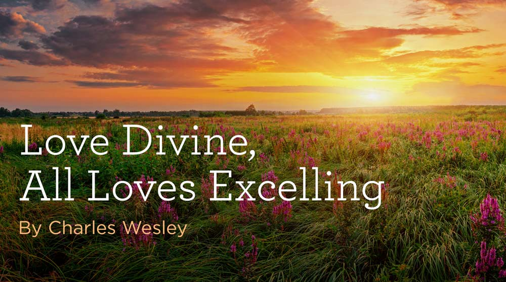 "thumbnail image for Hymn: ""Love Divine, All Loves Excelling"" by Charles Wesley"