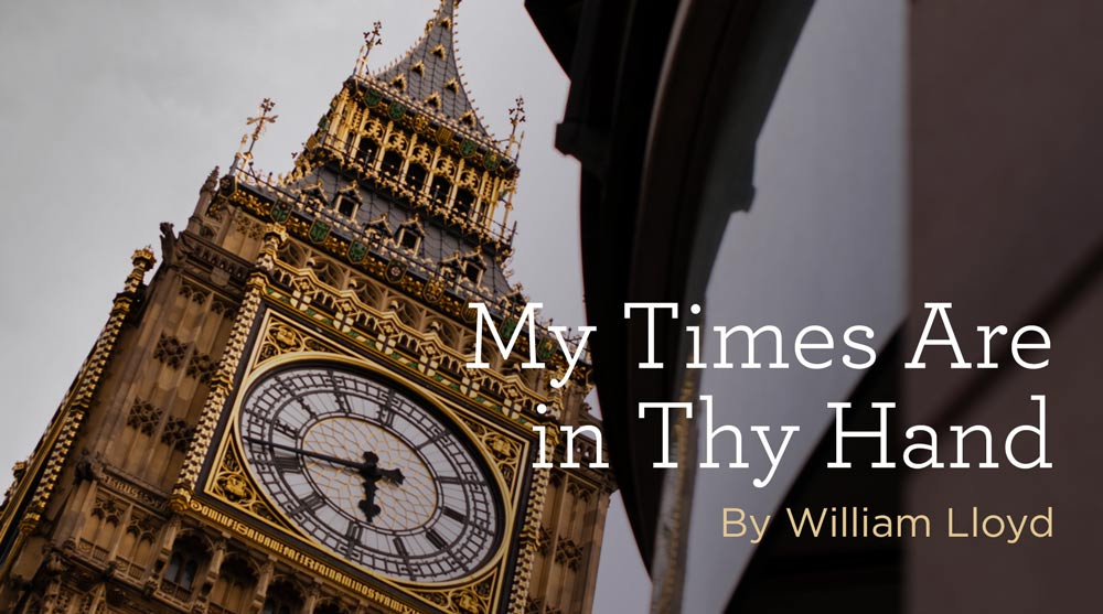 "thumbnail image for Hymn: ""My Times Are in Thy Hand"" by William Lloyd"