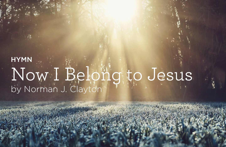 Now I Belong to Jesus