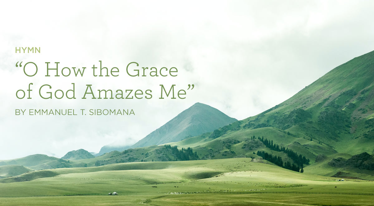 "thumbnail image for Hymn: ""O How the Grace of God Amazes Me"" by Emmanuel T. Sibomana"
