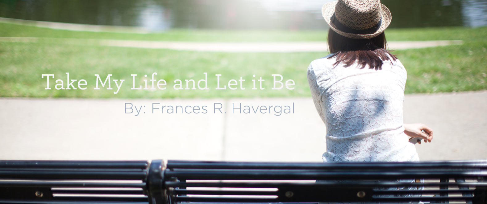 "thumbnail image for Hymn: ""Take My Life and Let It Be"" by Frances R. Havergal"