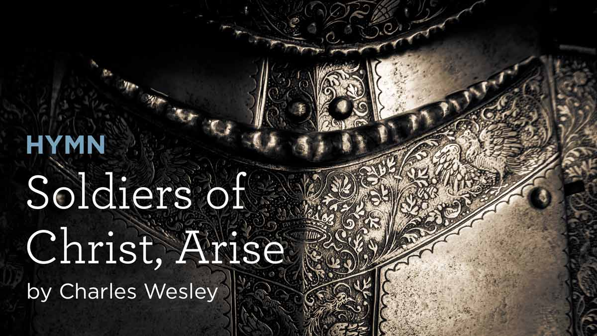 """thumbnail image for Hymn: """"Soldiers of Christ, Arise"""" by Charles Wesley"""