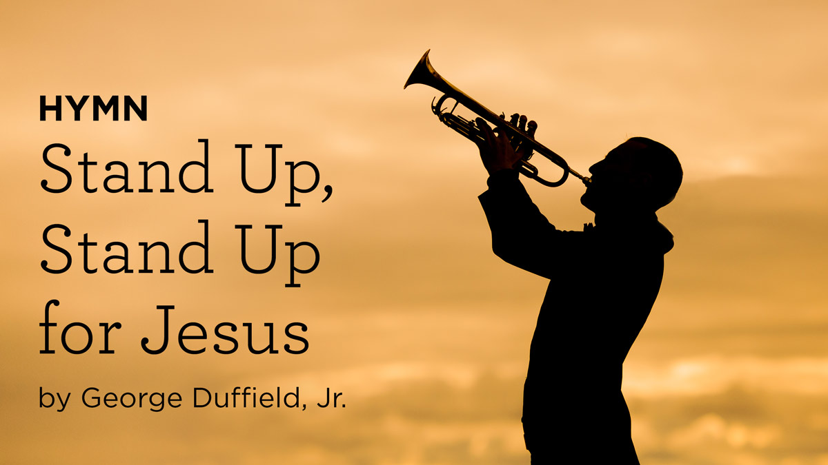 """thumbnail image for Hymn: """"Stand Up, Stand Up for Jesus"""" by George Duffield, Jr."""