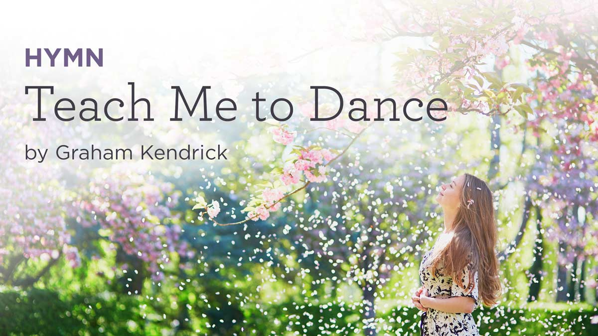 """thumbnail image for Hymn: """"Teach Me to Dance"""" by Graham Kendrick"""