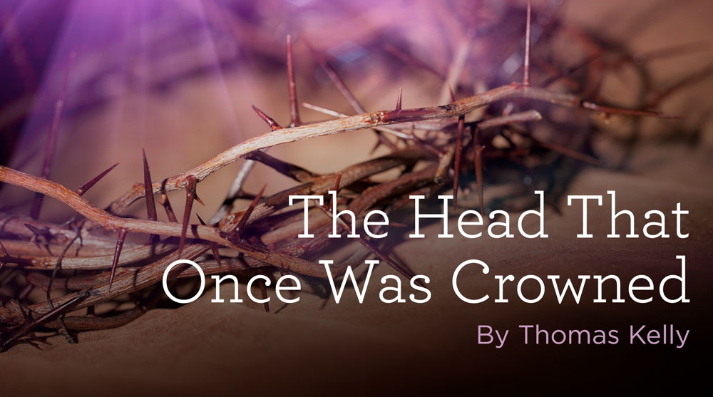 "thumbnail image for Hymn: ""The Head That Once Was Crowned"" by Thomas Kelly"