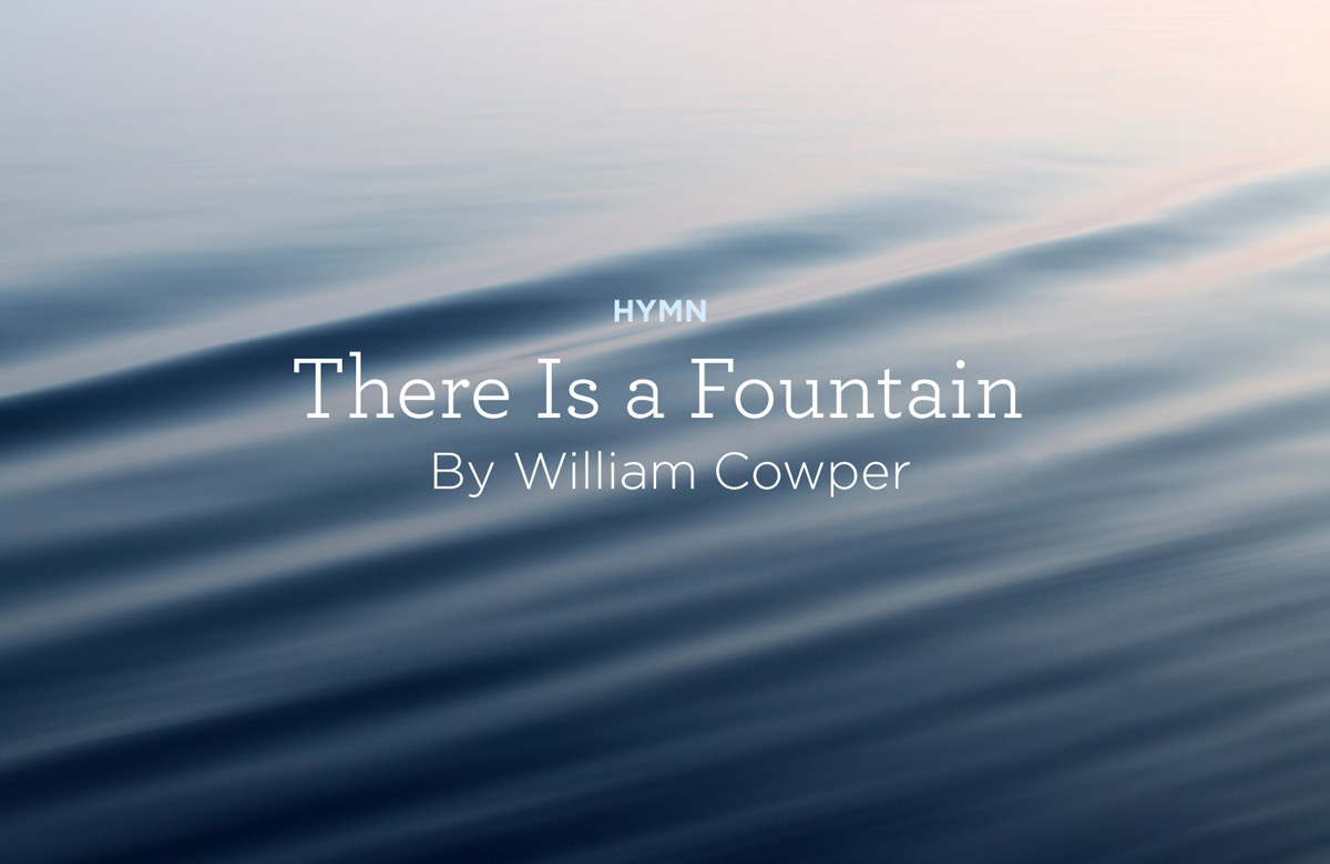 "thumbnail image for Hymn: ""There Is a Fountain"" by William Cowper"