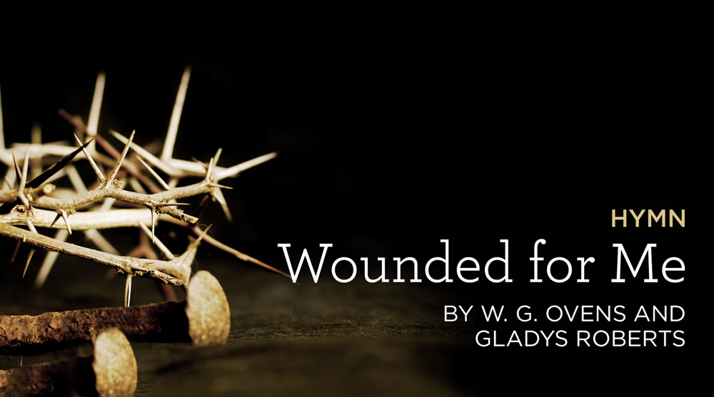 """thumbnail image for Hymn: """"Wounded for Me"""" by W. G. Ovens and Gladys Roberts"""