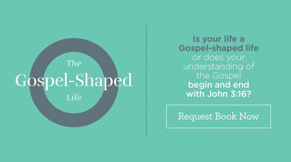 Gospel Shaped Life