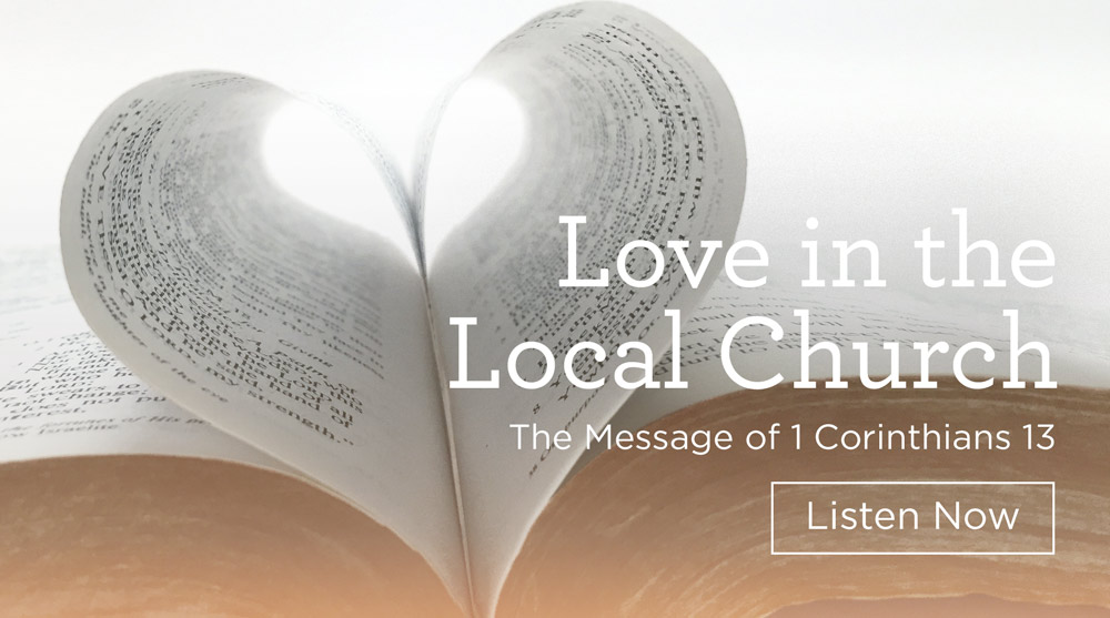 "thumbnail image for Download (Free) - ""Love in the Local Church"" - The Message of 1 Corinthians 13"