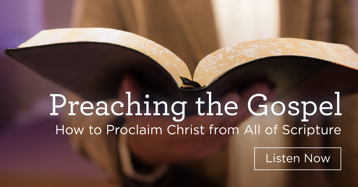 """thumbnail image for Download (Free) — """"Preaching the Gospel: How to Proclaim Christ from All of Scripture"""""""