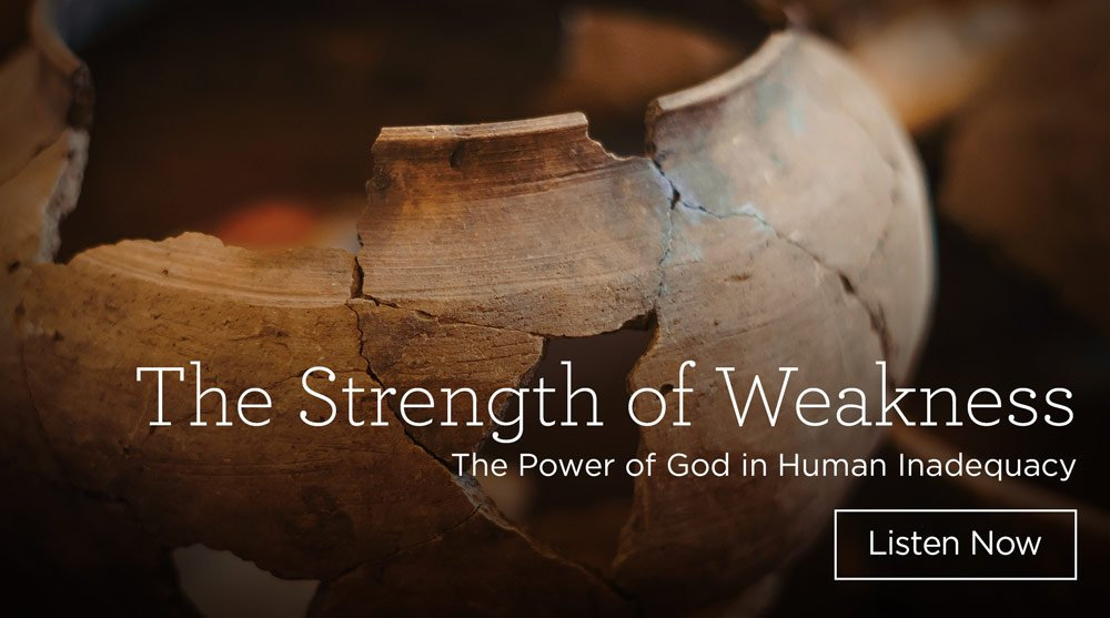 thumbnail image for Download (Free) - The Strength of Weakness - The Power of God in Human Inadequacy
