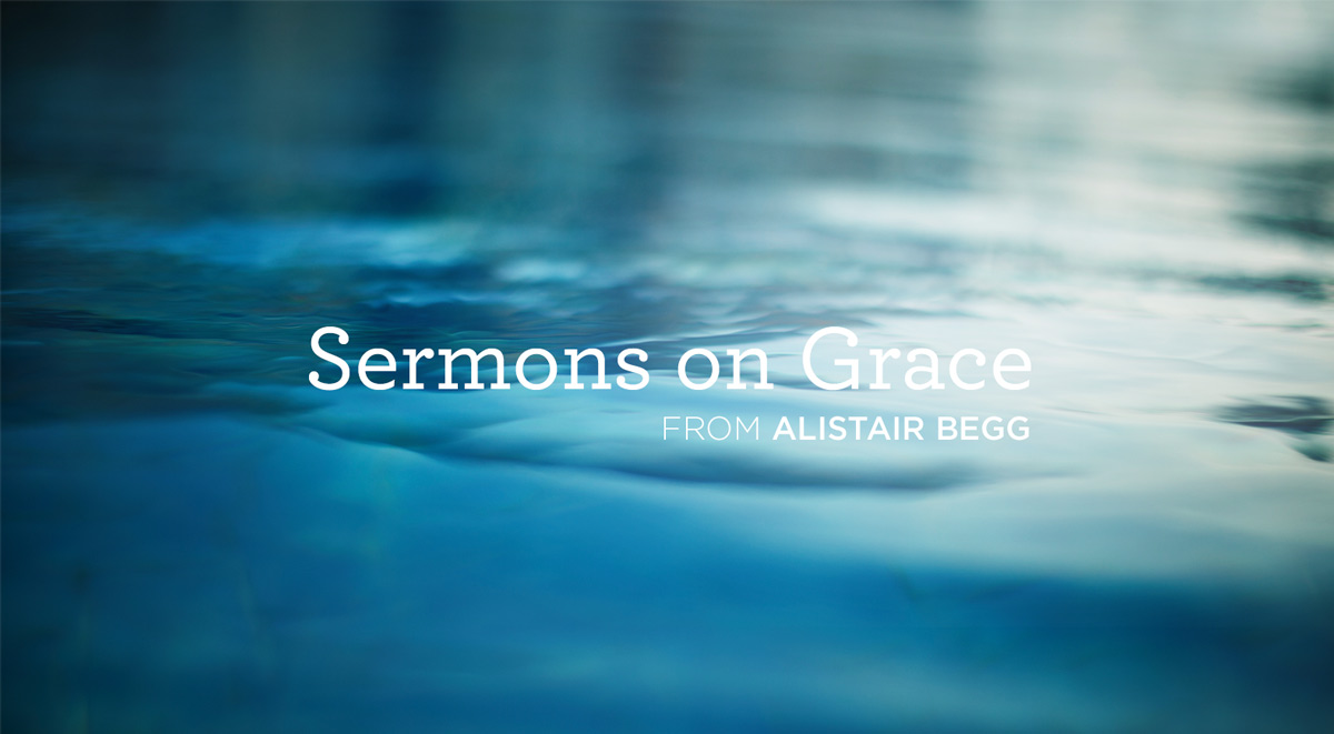 thumbnail image for Sermons by Alistair Begg on God's Grace