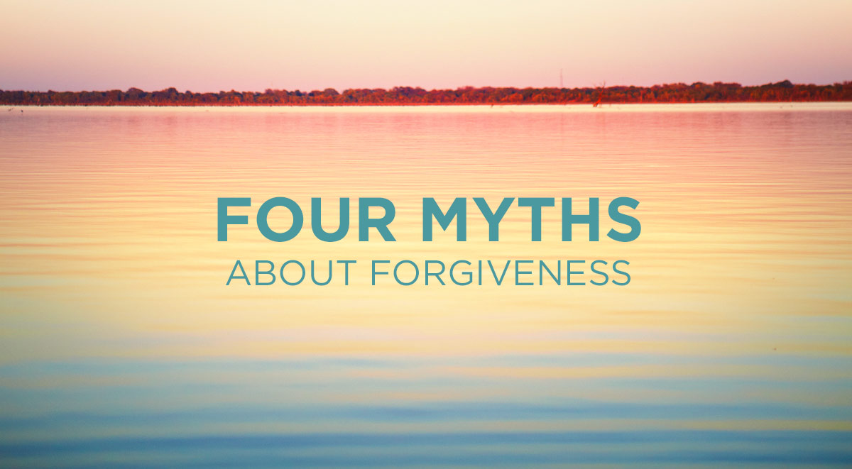 thumbnail image for Four Myths about Forgiveness