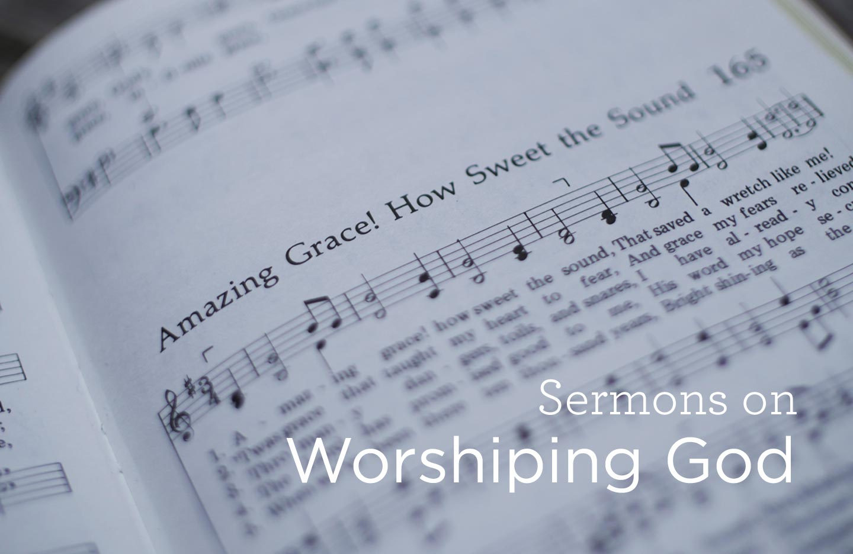 thumbnail image for Sermons on Worshiping God