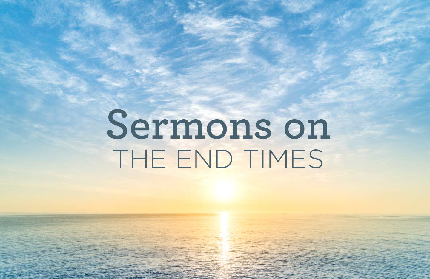thumbnail image for Sermons on the End Times