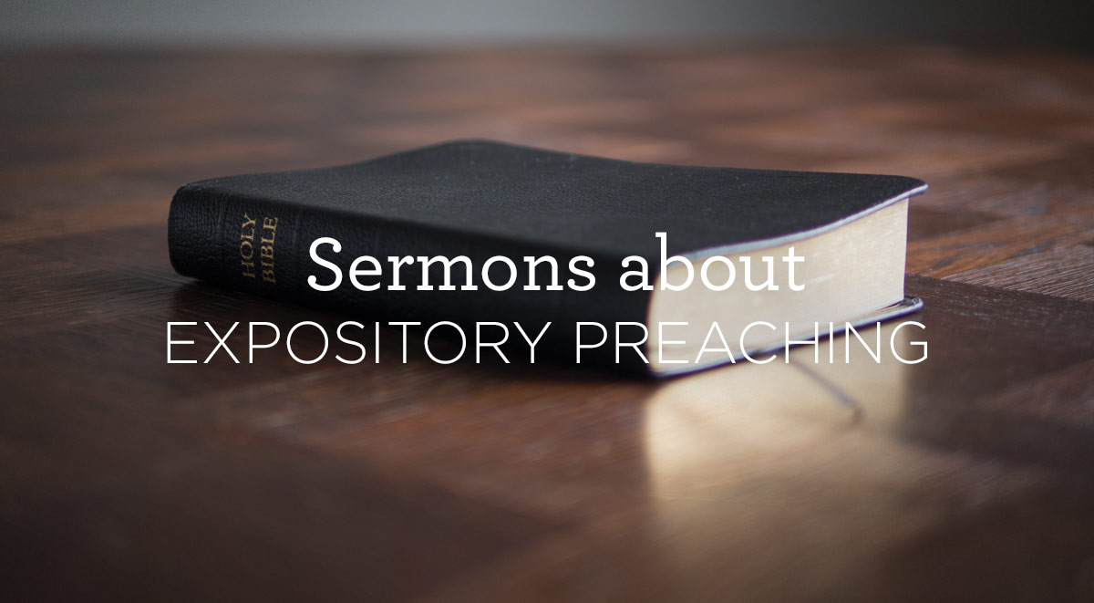 thumbnail image for Sermons about Expository Preaching