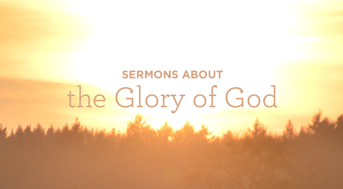thumbnail image for Sermons about the Glory of God