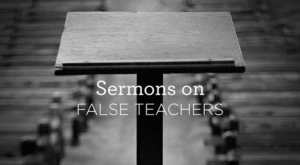 thumbnail image for 5 Sermons on False Teachers