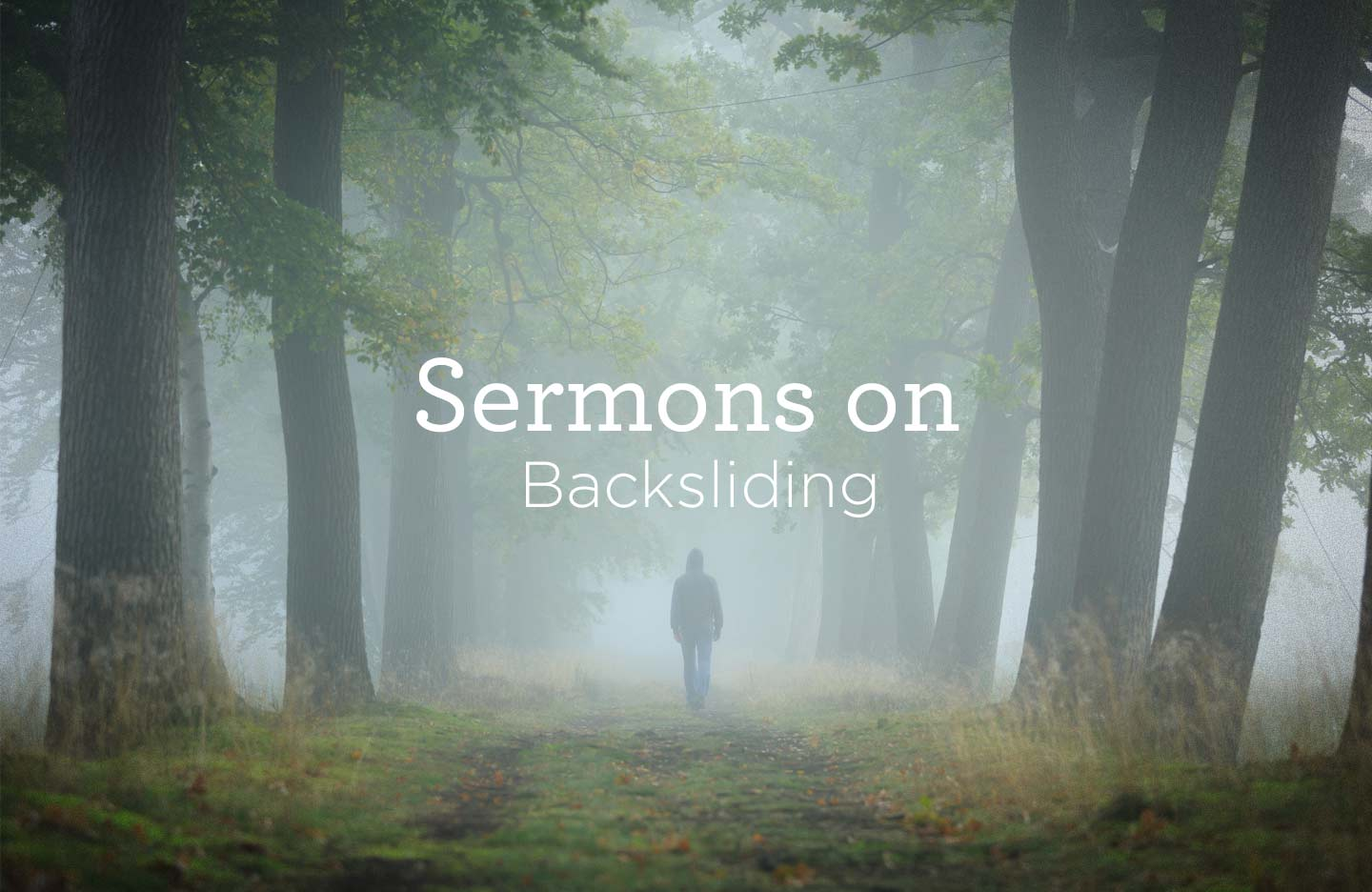 thumbnail image for Sermons on Backsliding