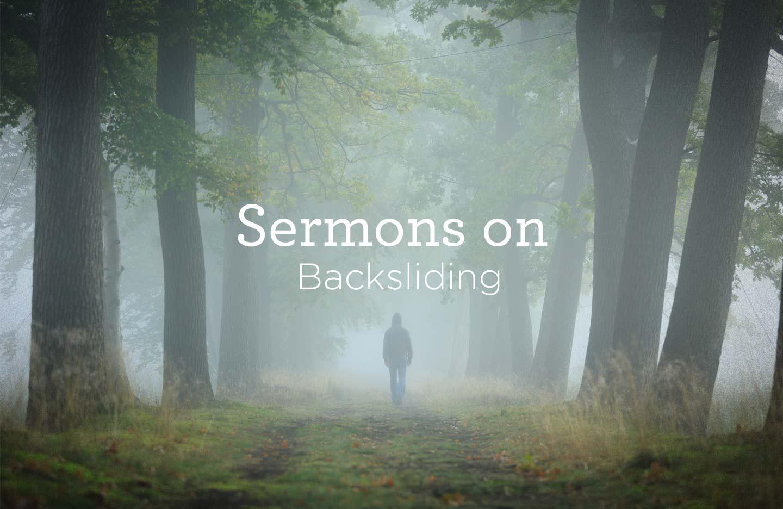 thumbnail image for Sermons on Backsliding