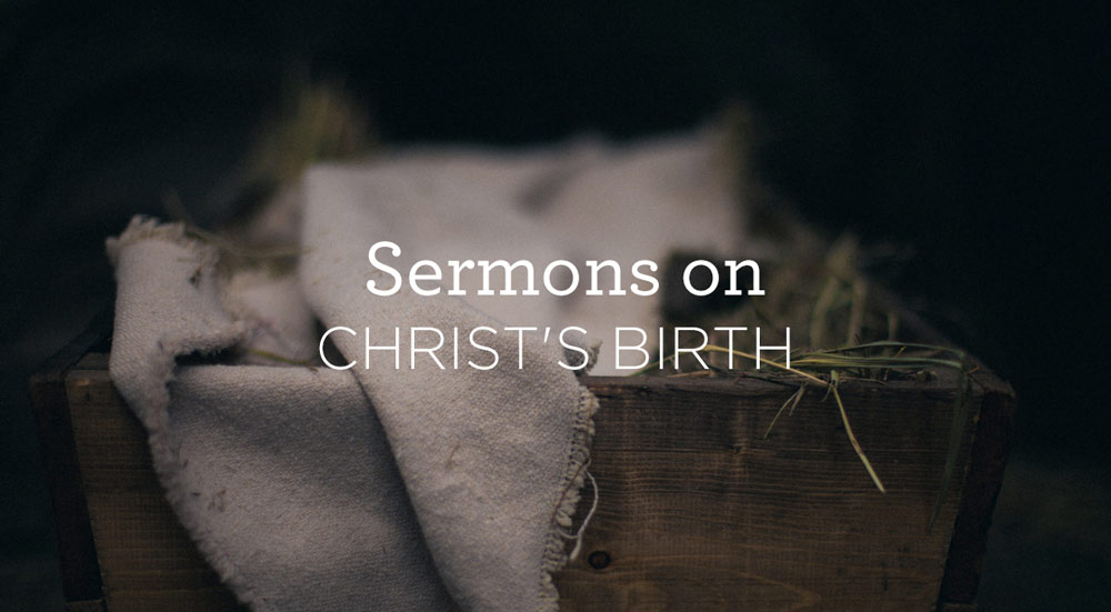 thumbnail image for 5 Sermons on Christ's Birth