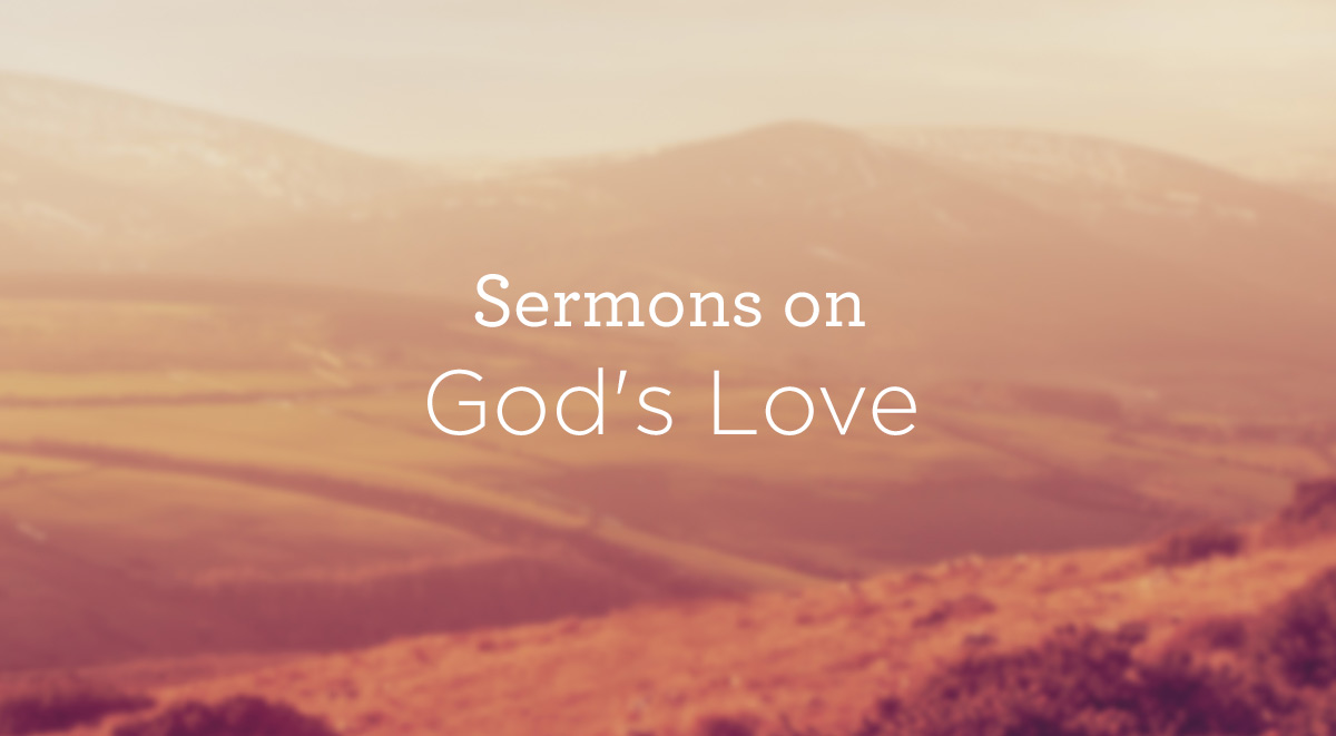 Sermons on Gods Love