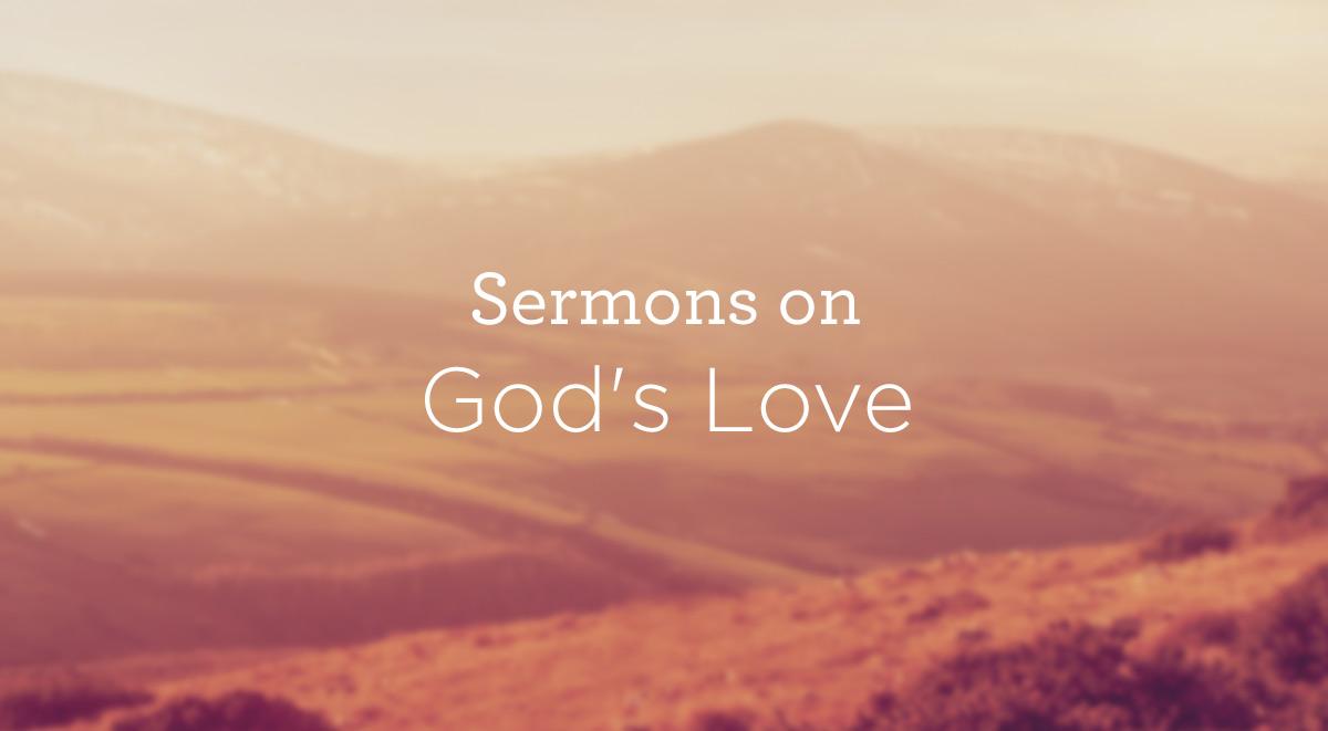 Sermons on Gods Love