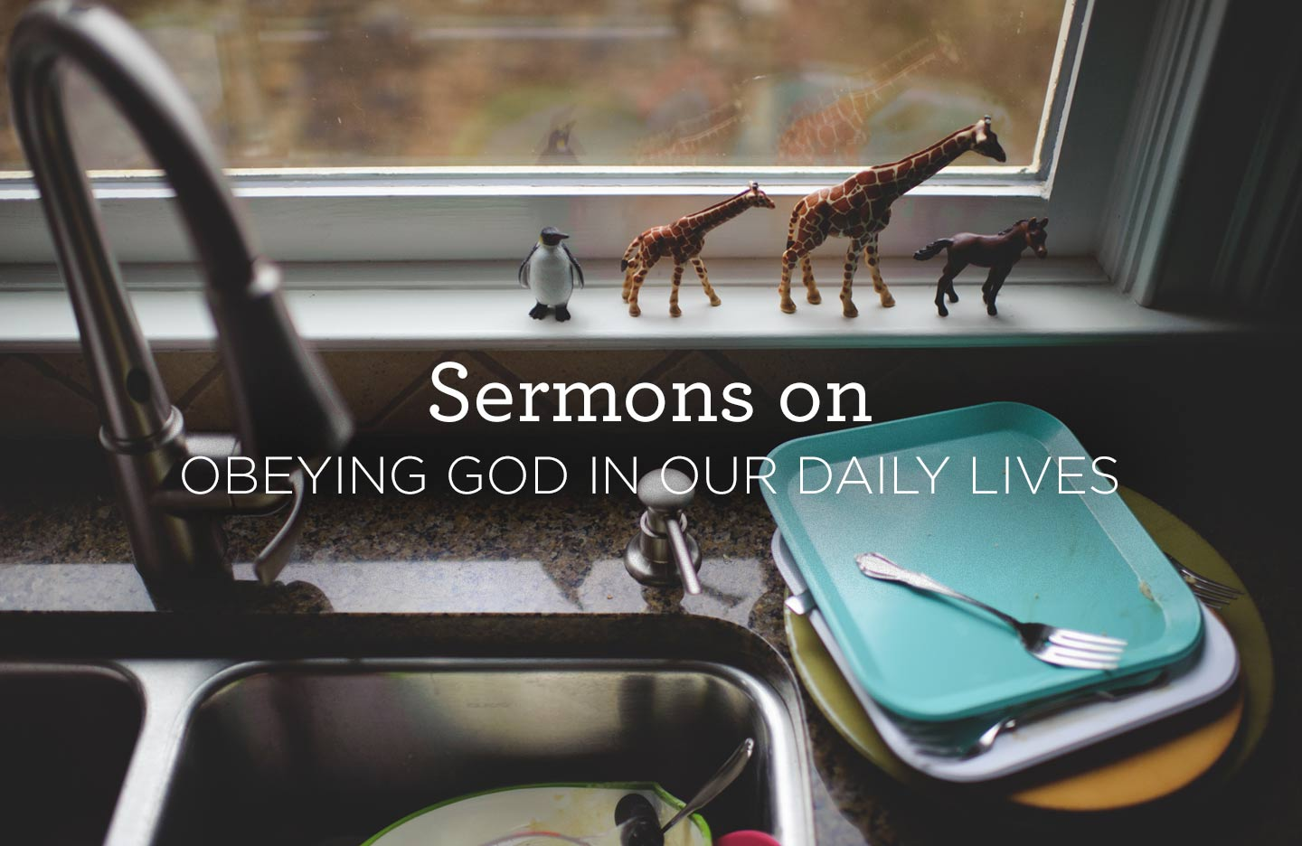thumbnail image for Sermons on Obeying God in Our Daily Lives