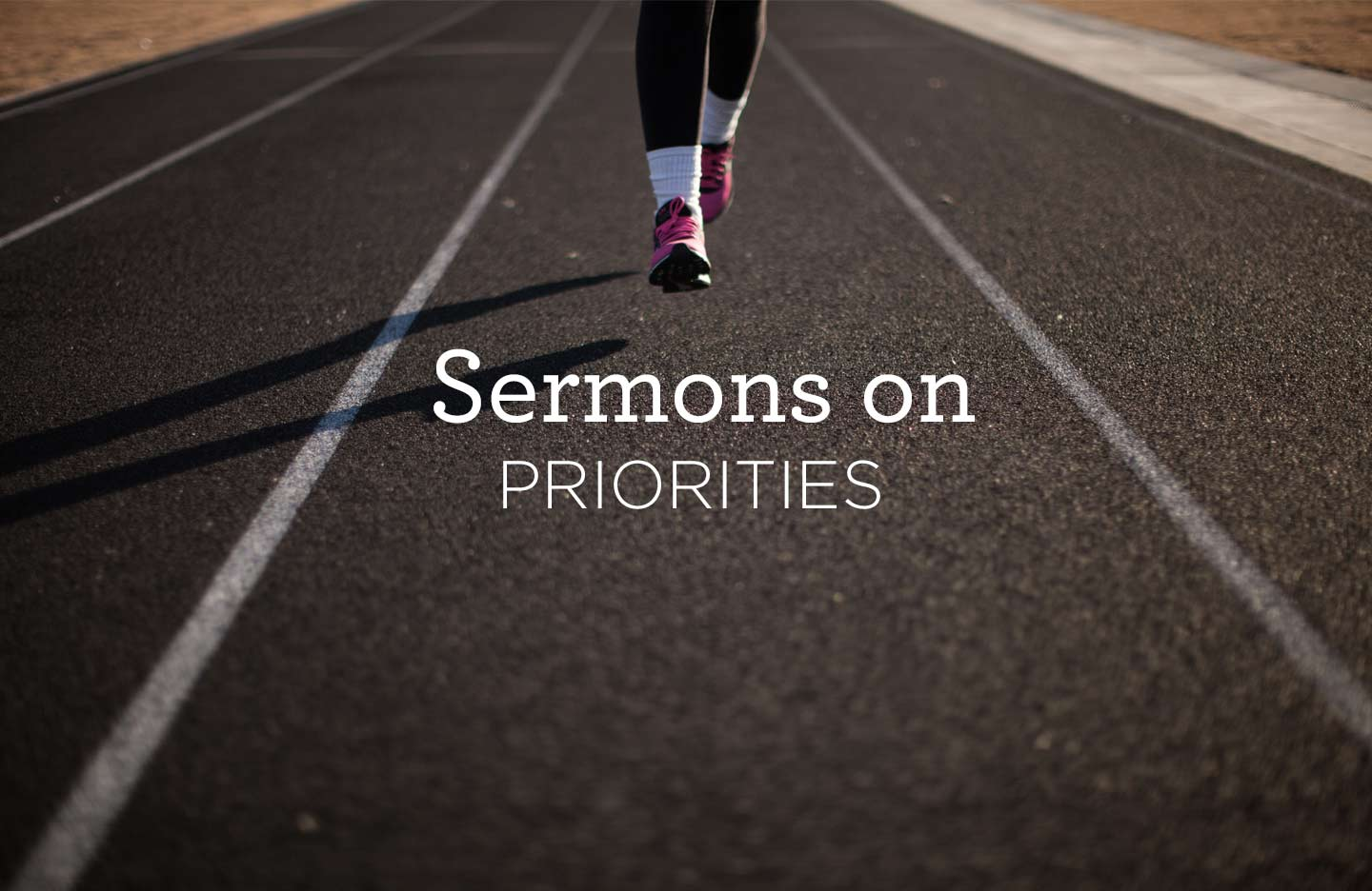 thumbnail image for Sermons on Your Priorities