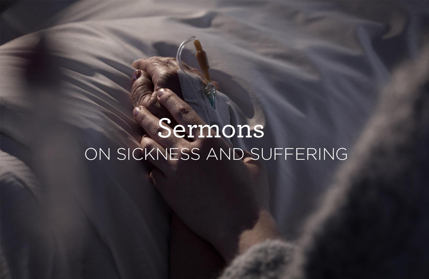 thumbnail image for Sermons on Sickness and Suffering
