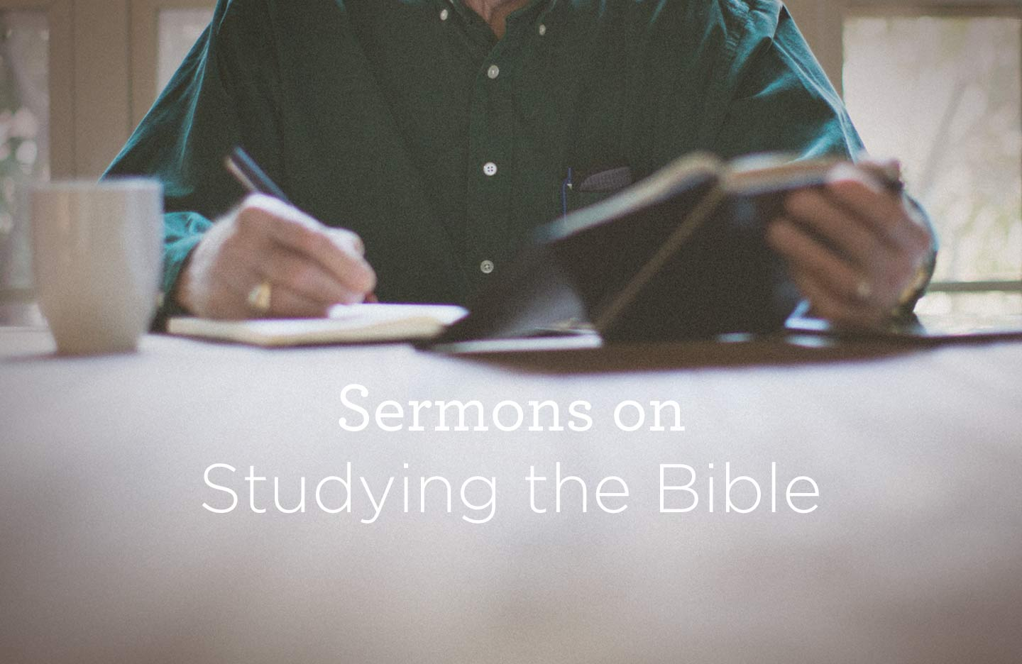 thumbnail image for Sermons on Studying the Bible