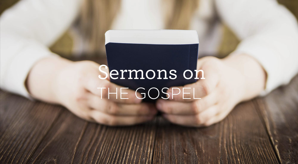 thumbnail image for Sermons on 'The Gospel'